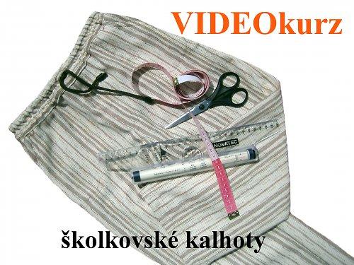 Školkovské kalhoty - videokurz