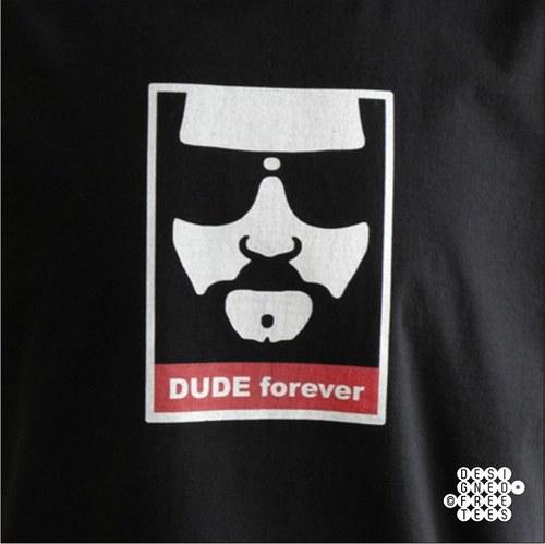 DUDE FOREVER