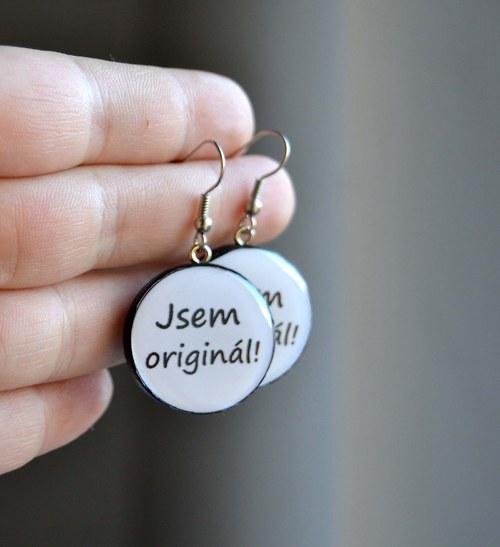 Náušnice - Jsem originál!
