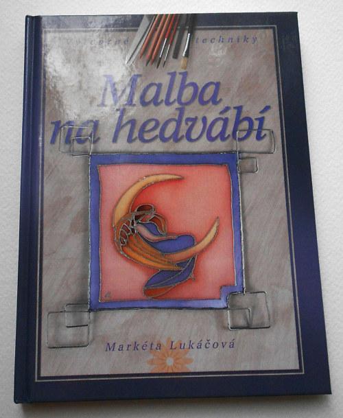 Malba na hedvábí - autorka Markéta Lukáčová