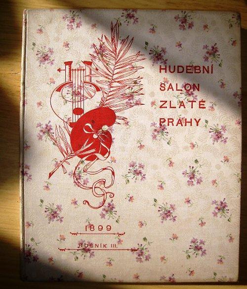 Hudební Salon Zlaté Prahy 1899 /klavír - noty/