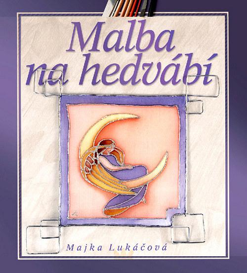 Kniha MALBA NA HEDVÁBÍ, M.Lukáčová