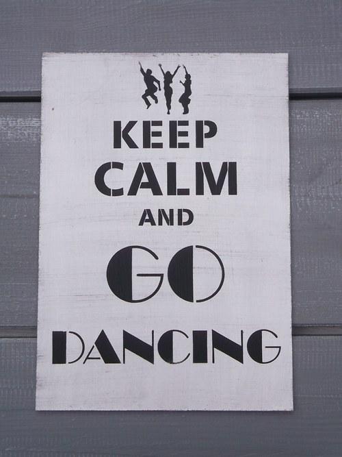 Cedule KEEP CALM and Go Dancing